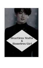 Heartless Mafia and Homeless Girl. (Jungkookxreader) by jiminshiii13