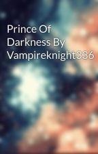 Prince Of Darkness By Vampireknight336 by vampireknight336