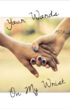 Your Words on My Wrist by MT_Reade