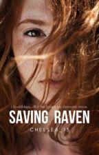 Saving Raven | ✔ | by Chelsea_13