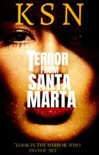 Terror From Santa Marta by Passion2334