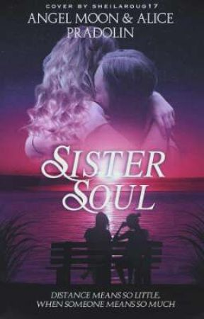 Sister Soul【#Wattys2019】 by AngyDevil