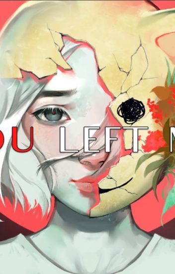 You left me -Einleitung-