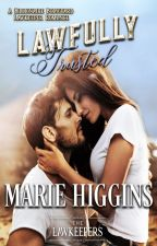 Lawfully Trusted by MarieHiggins