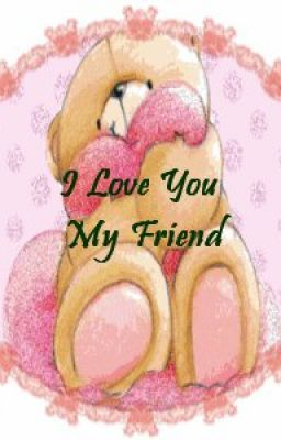 TO YOU MY FRIEND <3