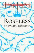 Roseless (A Heartless Sequel) by PandaPhoenix05