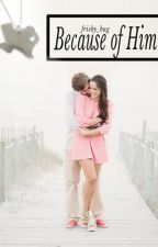 Because of Him by frisbybug