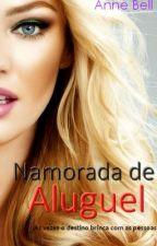 Namorada de Aluguel by AnneBell_