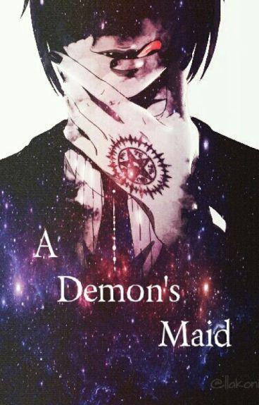A Demon's Maid - Black butler/Sebastian x Reader/