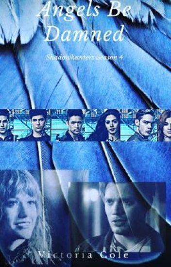 Shadowhunters Season 4: Angels Be Damned