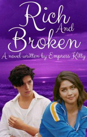 Rich And Broken by EmpressKittyCat
