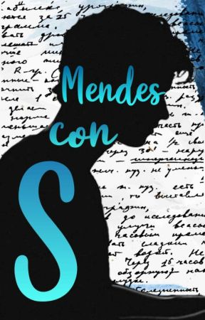 Mendes con S || S.M.- Wattys2019 by -FridaM-