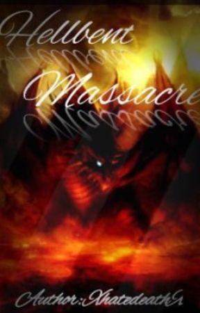 Hellbent Massacre by XHateDeathX