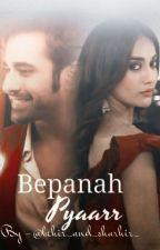 Bepanah Pyaarr  by behir_and_shrahir_