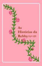 Rebby e suas Histórias by resoar23