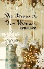 The Snow Is Our Witness by KarenSchmidt15