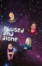 Abused and Alone by abbyleesteam