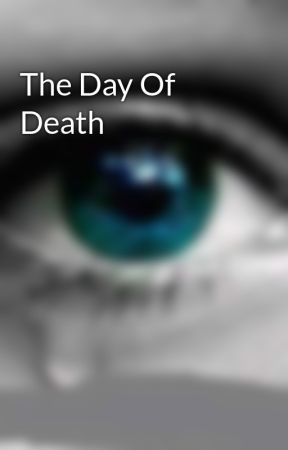 The Day Of Death by Annajstories