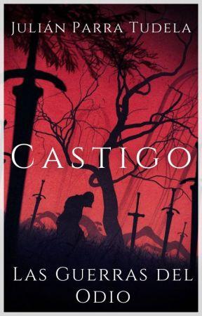 Castigo. Las Guerras Del Odio by julian_parrat