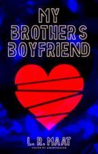 💔 My Brother's Boyfriend ✔ by LRMaat18