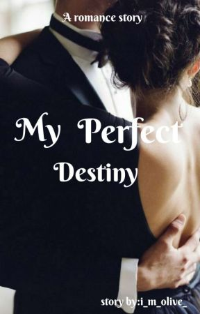 My Perfect Destiny by i_m_olive_