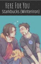 Here for you ~ starkbucks (winteriron) by FunkySpaceWizard13