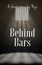 Behind Bars | ✓ by thenyx