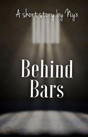Behind Bars   ✓