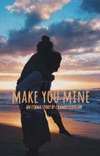 Make You Mine ~Ethma~ by chambieXxdolan