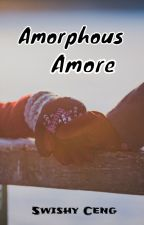 Amorphous Amore by _swishyceng