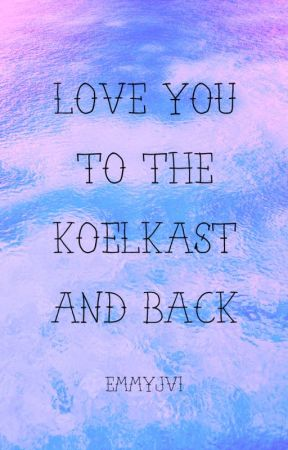 Love you to the koelkast and back by Emmyjvi