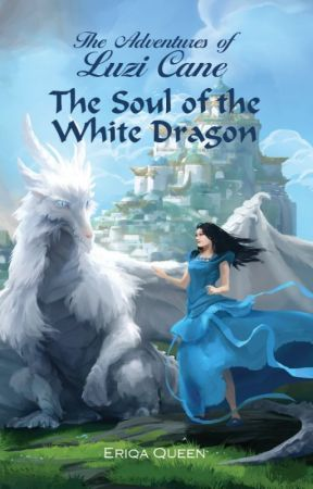 The Soul of the White Dragon by EriqaQueen