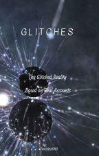 GLITCHES by Twizzler26053