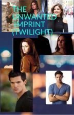 THE UNWANTED IMPRINT (JACOB BLACK LOVE STORY) by bezzgirlever