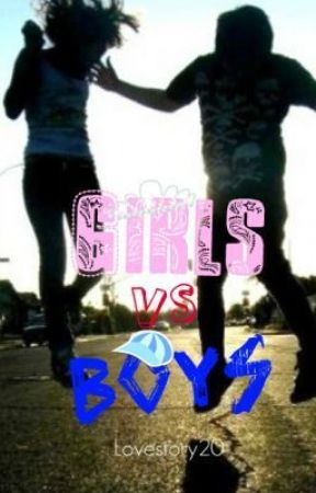 Girls vs. Boys (Uploaded Again) by LoveStory20