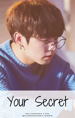 Đọc truyện Your Secret _Jeon Jungkook
