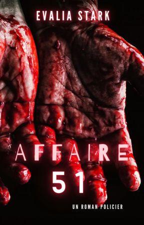 AFFAIRE 51 by EvaliaStark