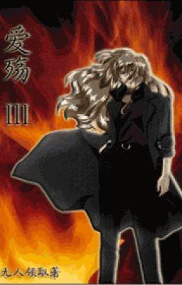 Đọc truyện [BHTT] Yêu Thương - Vô Nhân Lĩnh Thủ (3 bộ hoàn)