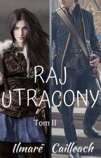 Raj Utracony Tom II by NeridaCailleach