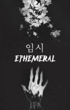 ephemeral | unOrdinary x reader by yoongicorn_93