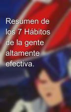 Resumen de los 7 Hábitos de la gente altamente efectiva. by carlos_hunter
