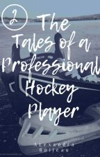 The Tales of a Professional Hockey Player by alexeboileau