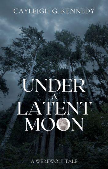 Under A Latent Moon (A Werewolf Tale)