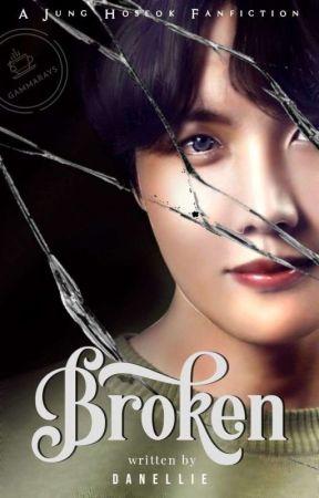 Broken {Jung Hoseok Fanfiction}  by Danellie234