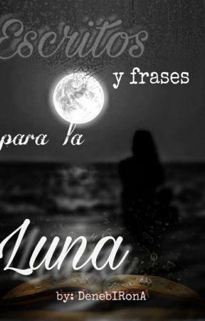 Escritos Y Frases Para La Luna Luz En La Oscuridad Wattpad