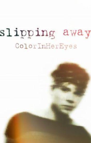 Slipping Away || Ashton Irwin ||