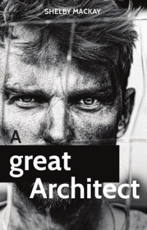 A Great Architect  by ShelbyMackay3