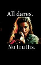 All dares. No truths. by GRRamona