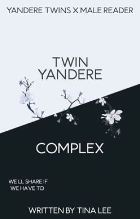 Twin Yandere Complex [Twin Yanderes x Male Reader] - CHAPTER 0