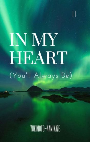 In My Heart (You'll Always Be)